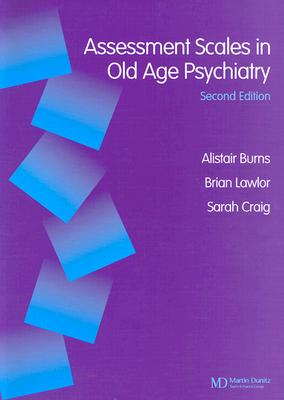 Assessment Scales in Old Age Psychiatry - Alistar Burns