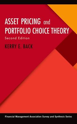 Asset Pricing and Portfolio Choice Theory - Back, Kerry E