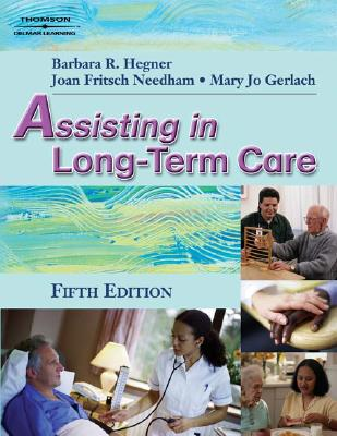Assisting in Long Term Care - Hegner, Barbara, and Gerlach, Mary Jo