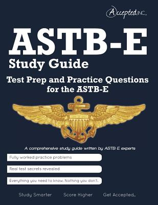 ASTB-E Study Guide: Test Prep and Practice Test Questions for the Astb-E - Accepted Inc (Creator)