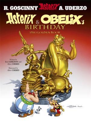 Asterix & Obelix's Birthday: The Golden Book - Goscinny, Rene