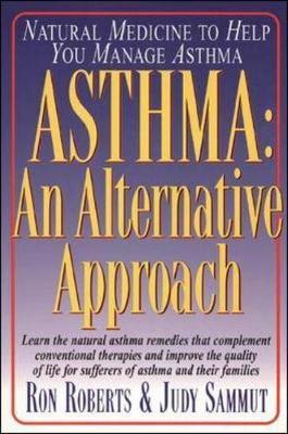 Asthma: An Alternative Approach - Roberts, Ron, and Sammut, Judy, and Roberts, R A
