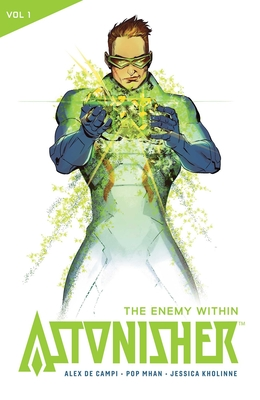 Astonisher Vol. 1: The Enemy Within - Campi, Alex De, and Mhan, Pop, and Kholinne, Jessica