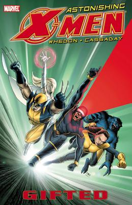 Astonishing X-men Vol.1: Gifted - Whedon, Joss (Text by)