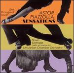 Astor Piazzolla: Sensations