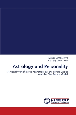 Astrology and Personality - Lennox, Psyd Michael, and Terry Oleson, Phd And
