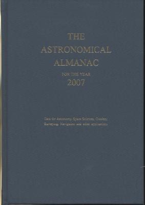 Astronomical Almanac for the Year 2007 and Its Companion, the Astronomical Almanac Online - U S Defense Dept Naval Observatory Nautical Almanac Office (Producer)