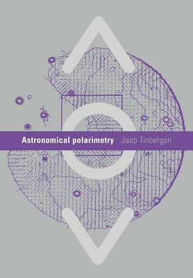 Astronomical Polarimetry - Tinbergen, Jaap
