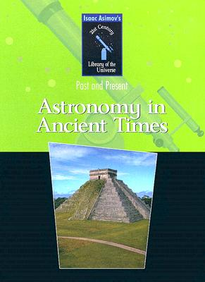 Astronomy in Ancient Times: Past and Present - Asimov, Isaac