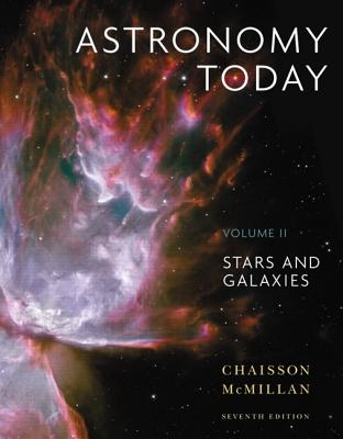 Astronomy Today Volume 2: Stars and Galaxies with Masteringastronomy - Chaisson, Eric, and McMillan, Steve