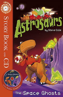 Astrosaurs 6: The Space Ghosts - Cole, Stephen