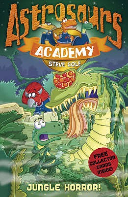 Astrosaurs Academy 4: Jungle Horror! - Cole, Steve