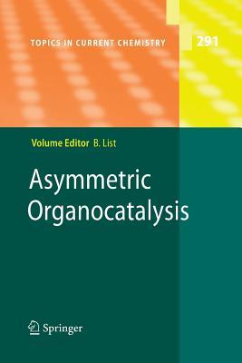 Asymmetric Organocatalysis - List, Benjamin (Editor)