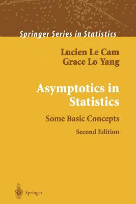 Asymptotics in Statistics: Some Basic Concepts - Le Cam, Lucien, and Lo Yang, Grace