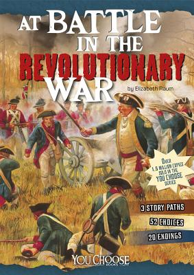 At Battle in the Revolutionary War: An Interactive Battlefield Adventure - Raum, Elizabeth