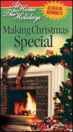 At Home for the Holidays: Making Christmas Special