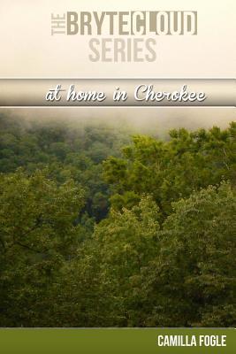 At Home in Cherokee - Fogle, Camilla F