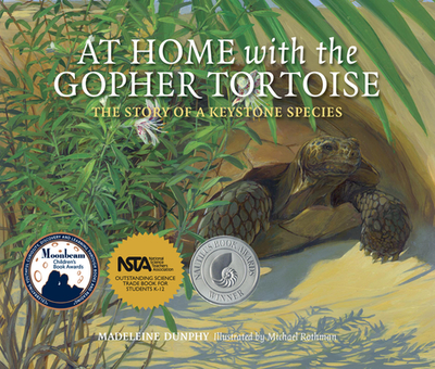 At Home with the Gopher Tortoise: The Story of a Keystone Species - Dunphy, Madeleine