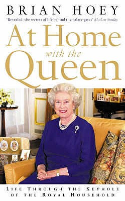 At Home with the Queen: Life Through the Keyhole of the Royal Household - Hoey, Brian