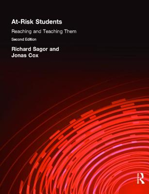 At-Risk Students: Reaching and Teaching Them - Sagor, Richard, and Cox, Jonas
