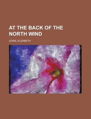 At the Back of the North Wind - Lewis, Elizabeth
