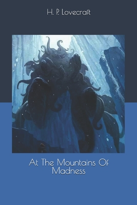 At The Mountains Of Madness - Lovecraft, H P