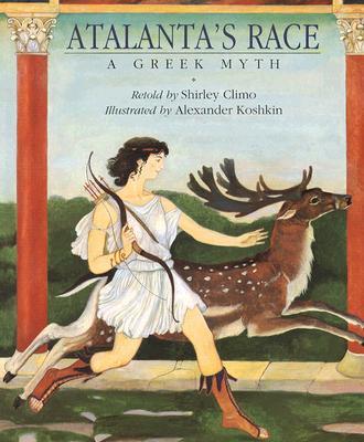 Atalanta's Race: A Greek Myth - Climo, Shirley