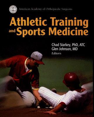 Athletic Training and Sports Medicine - Starkey, Chad, PhD (Editor), and Johnson, Glen (Editor)