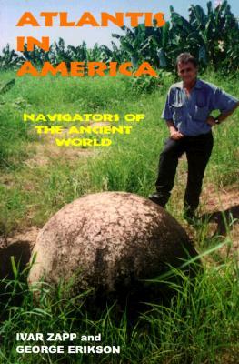 Atlantis in America: Navigators of the Ancient World - Zapp, Ivar, and Erickson, George