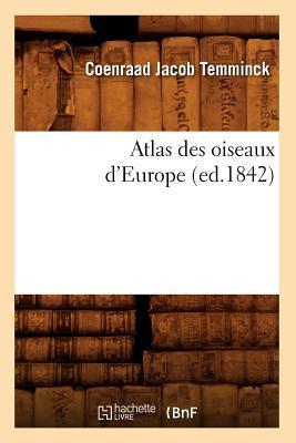 Atlas Des Oiseaux d'Europe - Temminck, Coenraad Jacob