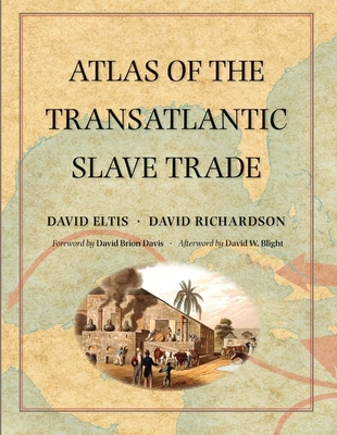 Atlas of the Transatlantic Slave Trade - Eltis, David, and Richardson, David, and Davis, David Brion (Foreword by)