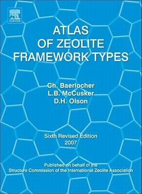 Atlas of Zeolite Framework Types - Baerlocher, Ch, and McCusker, Lynne B, and Olson, D H