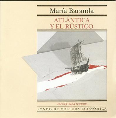 Atlntica y El Rstico - Baranda, Maria, and Baranda, Mar-A