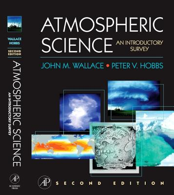 Atmospheric Science: An Introductory Survey - Wallace, John M