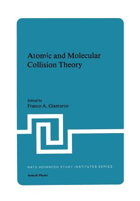Atomic and Molecular Collision Theory - Gianturco, Franco A (Editor)