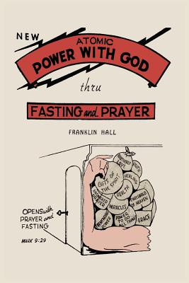 Atomic Power with God, Through Fasting and Prayer - Hall, Franklin