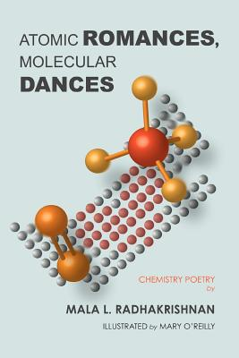 Atomic Romances, Molecular Dances - Radhakrishnan, Mala