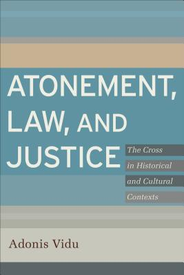Atonement, Law, and Justice - Vidu, Adonis (Preface by)