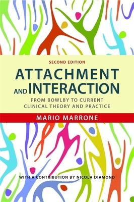Attachment and Interaction: From Bowlby to Current Clinical Theory and Practice - Marrone, Mario