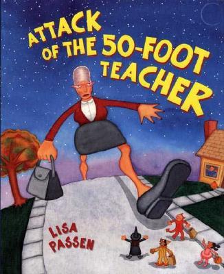 Attack of the 50-Foot Teacher - Passen, Lisa