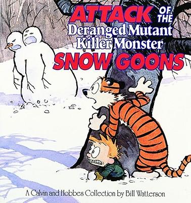 Attack of the Deranged Mutant Killer Monster Snow Goons - Watterson, Bill
