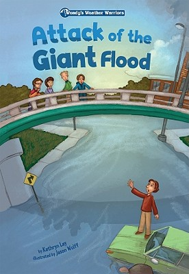 Attack of the Giant Flood - Lay, Kathryn