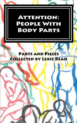 Attention: People With Body Parts - Bean, Lexie