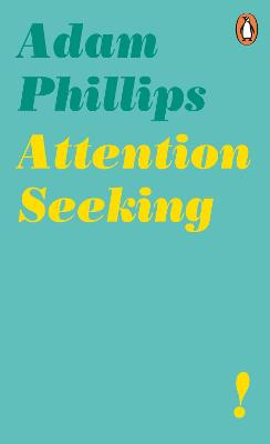 Attention Seeking - Phillips, Adam