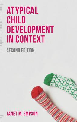 Atypical Child Development in Context - Empson, Janet