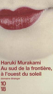 Au Sud de la Frontiere A L'Ouest Du Soleil - Murakami, Haruki, and Atlan, Corinne (Translated by)