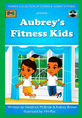 Aubrey's Fitness Kids - McBride, Heddrick, and Brown, Aubrey