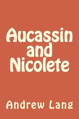 Aucassin and Nicolete - Lang, Andrew