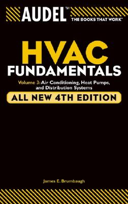 Audel HVAC Fundamentals Volume 3 Air-Conditioning, Heat Pumps, and Distribution Systems - Brumbaugh, James E