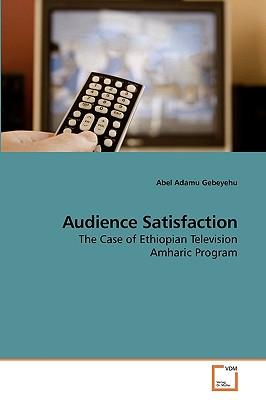 Audience Satisfaction - Gebeyehu, Abel Adamu